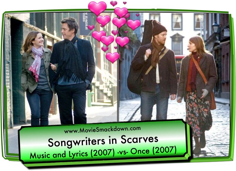 Music and Lyrics (2007) -vs- Once (2007)