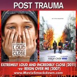 Extremely Loud and Incredibly Close (2011) -vs- Reign Over Me (2007)