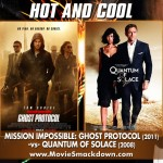 Mission Impossible (2011) -vs- Quantum of Solace (2008)
