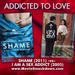 Shame (2011) -vs- I Am a Sex Addict (2005)