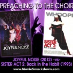 Joyful Noise (2012) -vs- Sister Act 2: Back in the Habit (1993)