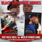 Red Tails (2012) -vs- Men of Honor (2000)