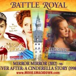 Mirror Mirror (2012) -vs- Ever After: A Cinderella Story (1998)