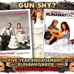 Five-Year Engagement (2012) -vs- Runaway Bride (1999)