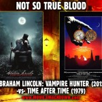 Abraham Lincoln- Vampire Hunter (2012) -vs- Time After Time (1979)