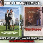 That&#039;s My Boy (2012) -vs- Big Daddy (1999)