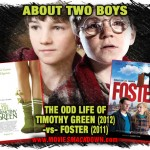 Odd Life of Timothy Green (2012) -vs- Foster (2011)