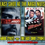 Argo (2012) -vs- The Last Shot (2004)