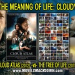 Cloud Atlas (2012) vs Tree of Life (2011)