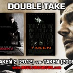 Taken2 (2012) - VS - Taken (2008)