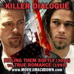 Killing Them Softly (2012) vs True Romance (1993)